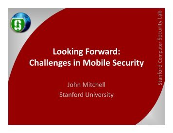 Looking Forward: Challenges in Mobile Security - Stanford Computer ...
