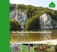 Jahresbericht 2010 - Bayerischer Naturschutzfonds - Bayern