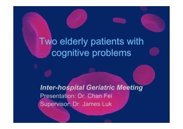 Two elderly patients with cognitive problems - The Hong Kong ...
