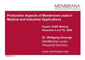 Production Aspects of Membranes used in Medical and Industrial ...