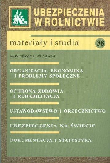 Ubezpieczenia w Rolnictwie. Materiały i Studia. Nr 38/2010 - KRUS