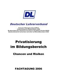 Privatisierung im Bildungsbereich - des Deutschen Lehrerverbandes
