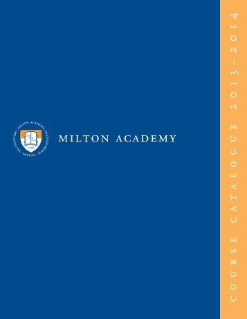 Download 2013–2014 Course Catalogue - Milton Academy