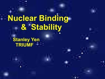 Nuclear Binding & Stability - Triumf