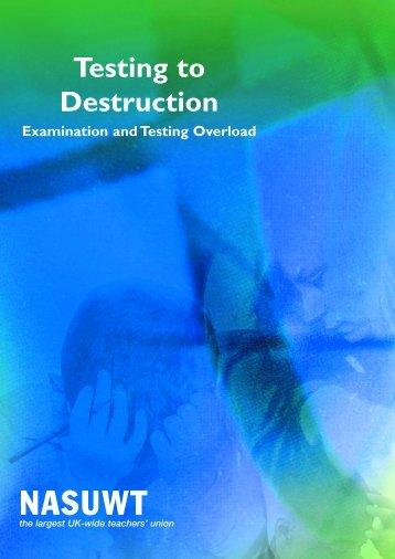 Testing to Destruction - NASUWT