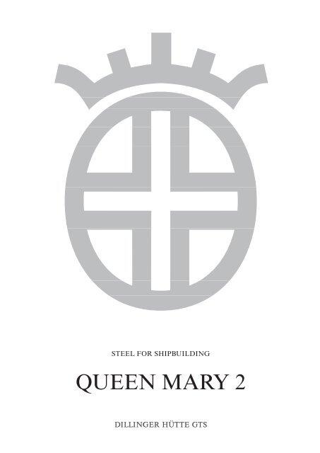 QUEEN MARY 2 - Dillinger Hütte GTS