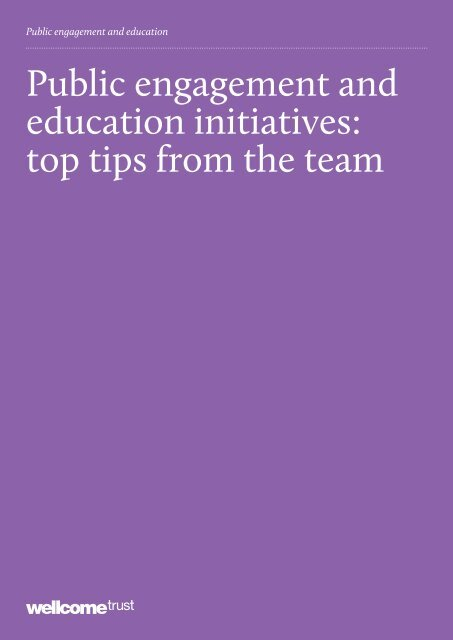 Public engagement and education initiatives: top ... - Wellcome Trust