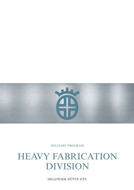 "Delivery program ""Heavy Fabrication Division"" - Dillinger Hütte GTS"