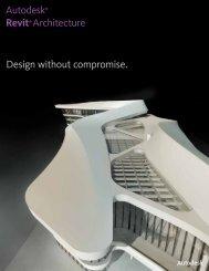 Design without compromise. Autodesk® Revit® Architecture