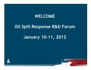 WELCOME Oil Spill Response R&D Forum January 10-11, 2012 y ...