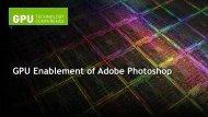 GPU Enablement of Adobe Photoshop - GPU Technology Conference