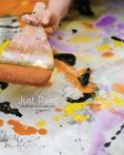 Just Paint: The Art and Life of Carol Hunt - Spanierman Modern - Page 2