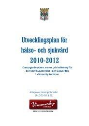 Utvecklingsplan för hälso- och sjukvård 2010-2012 - Vimmerby ...