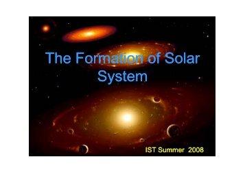 The Formation of Solar The Formation of Solar System - centra