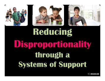 Reducing Disproportionality through a System of Support ...