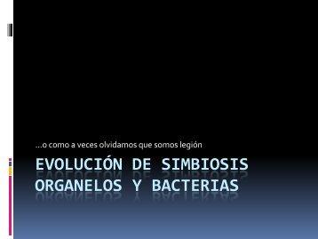 Evolución de simbiosis organelos y bacterias