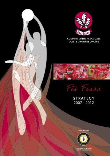 Derry County Board Strategic Plan, 2007-2012 (pdf) - Croke Park
