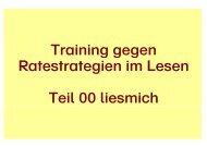 Training gegen Ratestrategien im Lesen Teil 00 liesmich