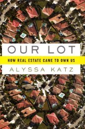 Our Lot: How Real Estate Came to Own Us - Global Urban ...