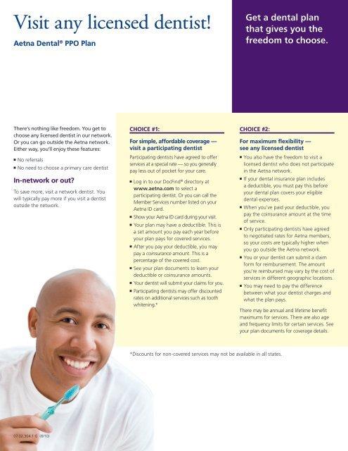 Visit any licensed dentist! - Aetna Dental PPO Plan for MSC