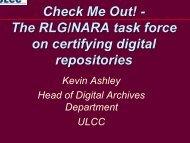 The RLG/NARA task force on certifying digital repositories - Erpanet