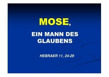 MOSE, EIN MANN DES GLAUBENS - Bibelgemeinde-Bremen