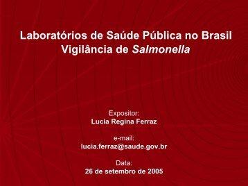 Laboratórios de Saúde Pública no Brasil Vigilância de Salmonella