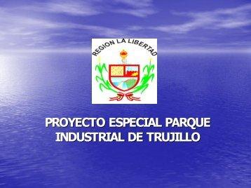 PROYECTO ESPECIAL PARQUE INDUSTRIAL DE TRUJILLO ...