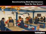 Benchmarking Mold Maintenance: How Do You Score? - MAPP