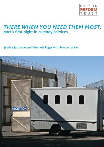 THERE WHEN YOU NEED THEM MOST: - Prison Reform Trust