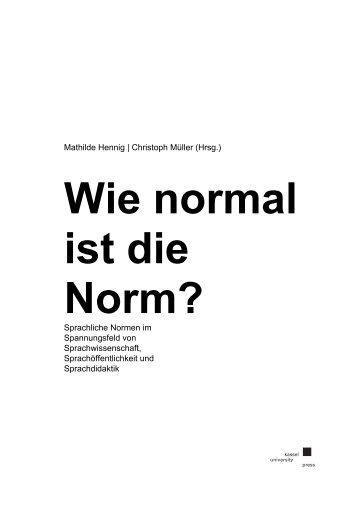 Wie normal ist die Norm? - KOBRA - Universität Kassel