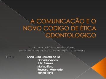 A COMUNICAÇÃO E O NOVO CODIGO DE ÉTICA ODONTOLOGICO