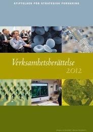 Verksamhetsberättelse 2012 - Stiftelsen för Strategisk Forskning