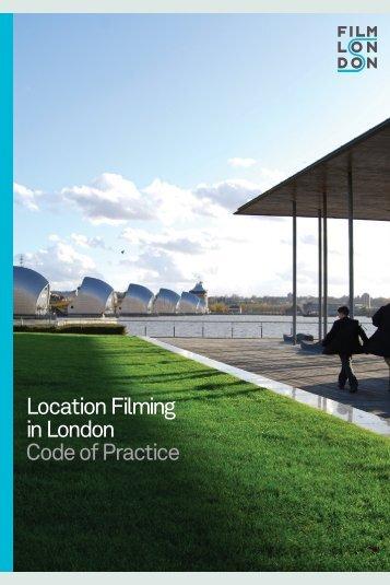 Location Filming in London Code of Practice - Film London