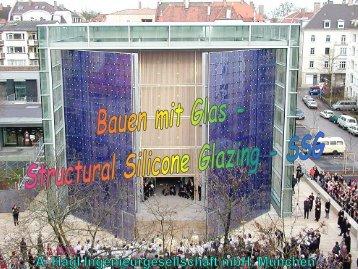 Bauen mit Glas - Structural Silicone Glazing SSG - a-hagl-ingenieure