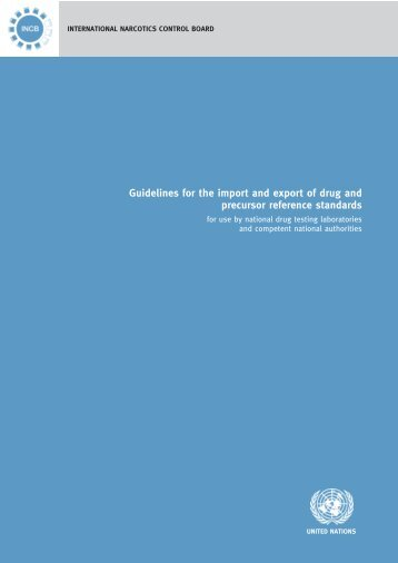 Guidelines for the import and export of drug and precursor ... - INCB