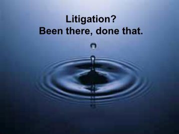 Litigation? Been there, done that.