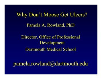 Why Don't Moose Get Ulcers? pamela.rowland@dartmouth.edu
