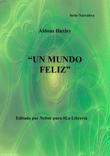 Un Mundo Feliz de Aldous Huxley - Tantra Nueva Tierra