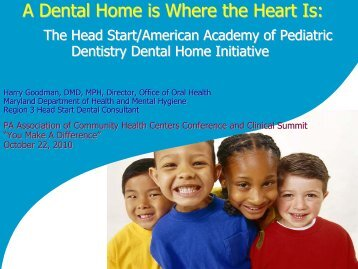 A Dental Home is Where the Heart Is: A Dental Home is Where the ...