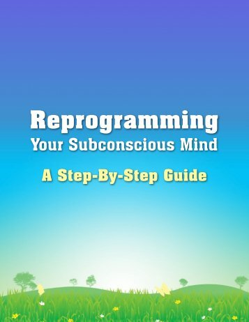 Reprogramming Your Subconscious Mind
