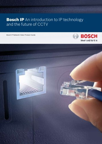 Bosch IP An introduction to IP technology and the future of CCTV