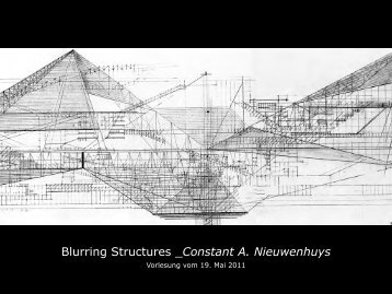 Blurring Structures _Constant A. Nieuwenhuys