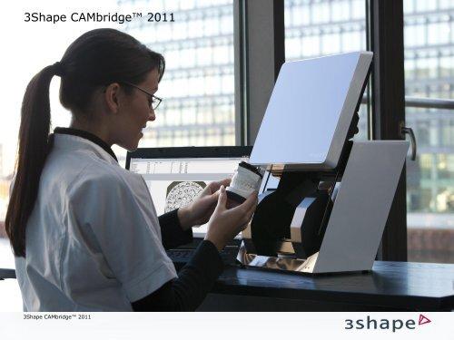 3Shape CAMbridge™ 2011