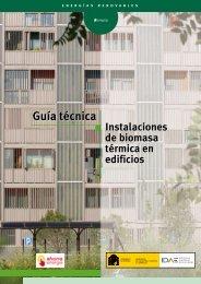 Guía Técnica. Instalaciones de Biomasa Térmica en Edificios