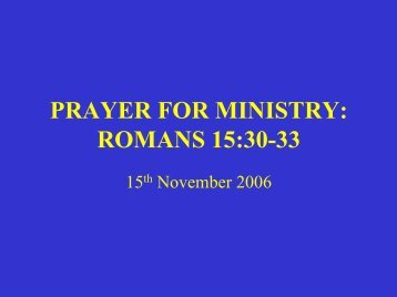PRAYER FOR MINISTRY: ROMANS 15:30-33 - Ephilipdavis.com