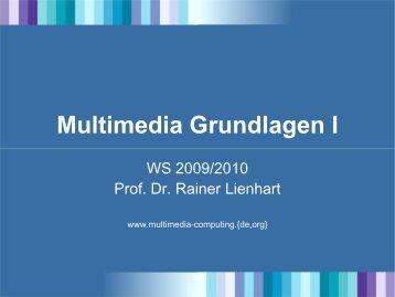 Multimedia Grundlagen I - Multimedia Computing and Computer ...