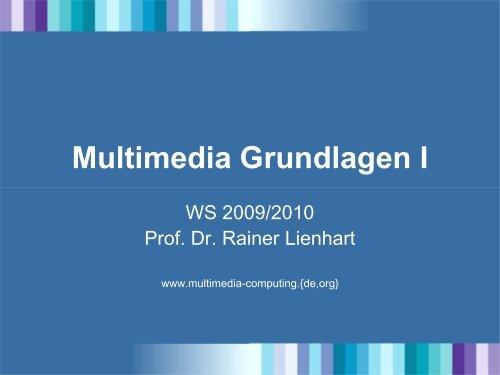 Multimedia Grundlagen I - Multimedia Computing and Computer ...