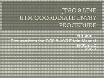 JTAC 9 LINE UTM COORDINATE ENTRY PROCEDURE