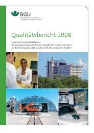 Qualitätsbericht 2008 (PDF) - Berufsgenossenschaftliche Unfallklinik ...